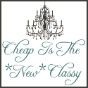 Cheap Is The New Classy button