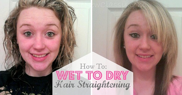 how to straighten hair from wet to dry