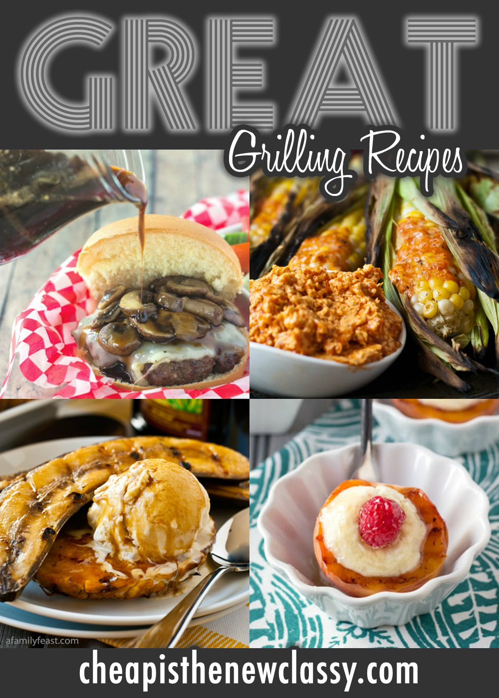12 Great Grilling Recipes To Whet Your Appetite This Summer | Cheap Is The New Classy