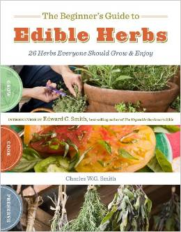 The Beginner's Guide To Edible Herbs: The Ultimate Guide To Fresh Herbs | Cheap Is The New Classy