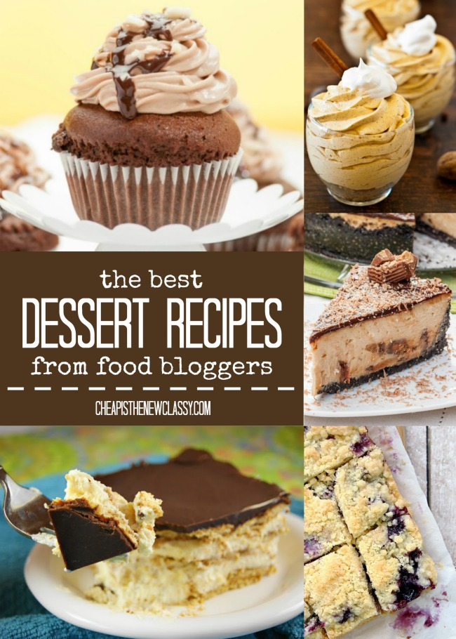 The Best Dessert Recipes From Food Bloggers | Cheap Is The New Classy