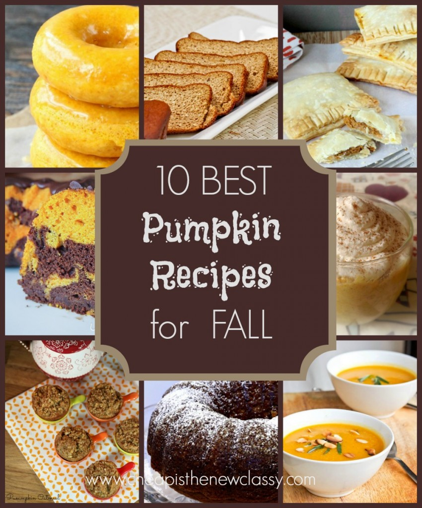 10 Of The Best Fall Pumpkin Recipes | Cheap Is The New Classy