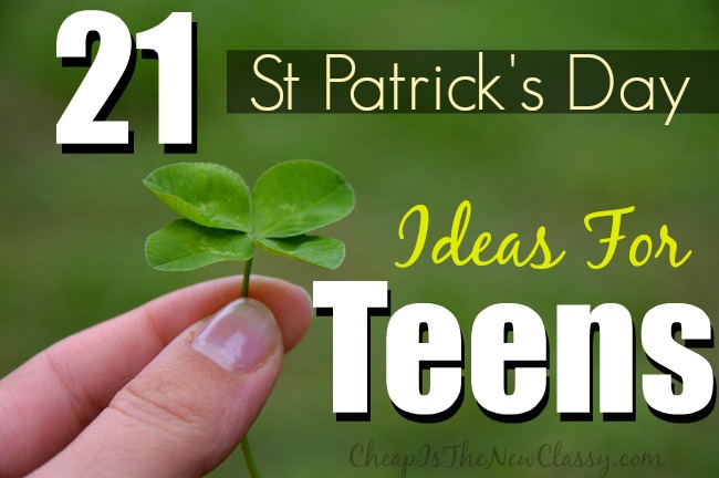 Are you looking for St Patricks Day Ideas for teens? If so, here is a list of 21 age appropriate ideas to make your St Patricks Day special.